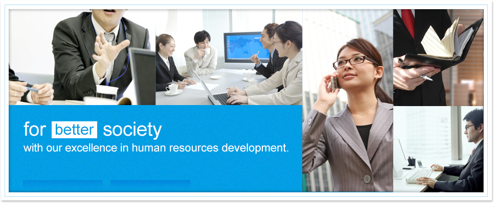 for better society / width out excellence in human resources development.